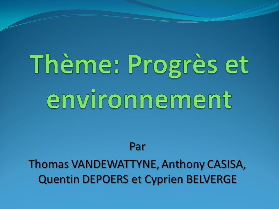 Par Thomas VANDEWATTYNE, Anthony CASISA, Quentin DEPOERS et Cyprien BELVERGE