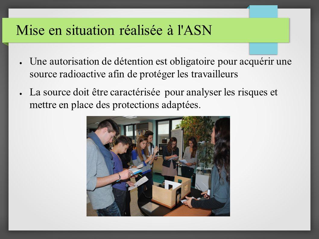 Une autorisation de détention est obligatoire pour acquérir une source radioactive afin de protéger les travailleurs La source doit être caractérisée