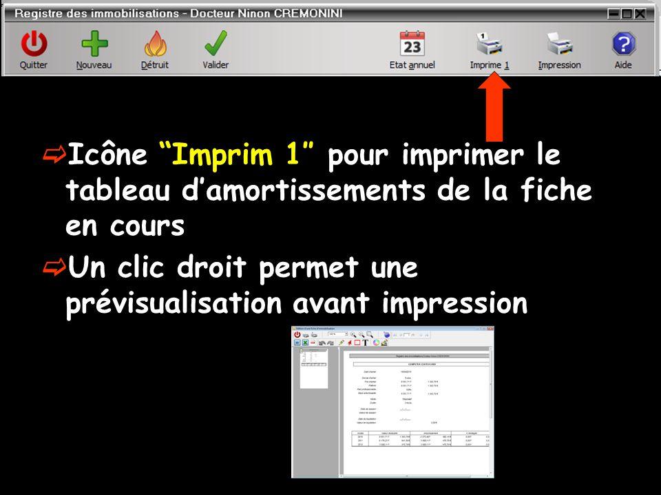 Icône Imprim 1 pour imprimer le tableau damortissements de la fiche en cours Un clic droit permet une prévisualisation avant impression
