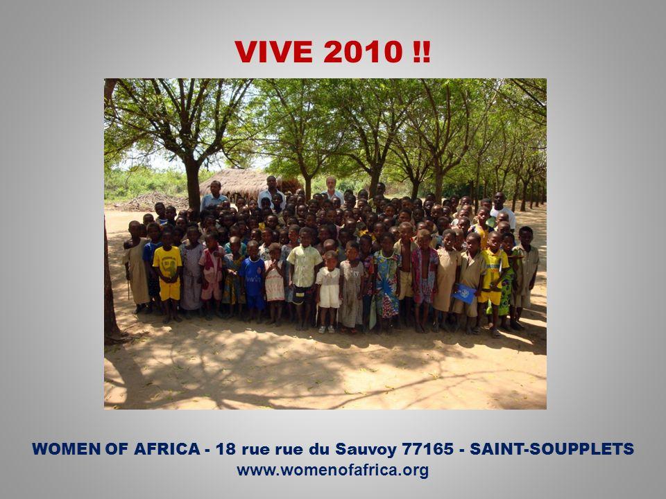 VIVE 2010 !! WOMEN OF AFRICA - 18 rue rue du Sauvoy 77165 - SAINT-SOUPPLETS www.womenofafrica.org