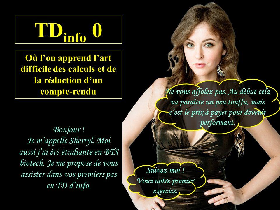 TD info 0 Où lon apprend lart difficile des calculs et de la rédaction dun compte-rendu Bonjour .