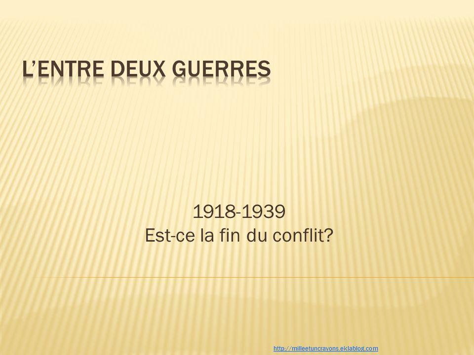 1918-1939 Est-ce la fin du conflit? http://milleetuncrayons.eklablog.com