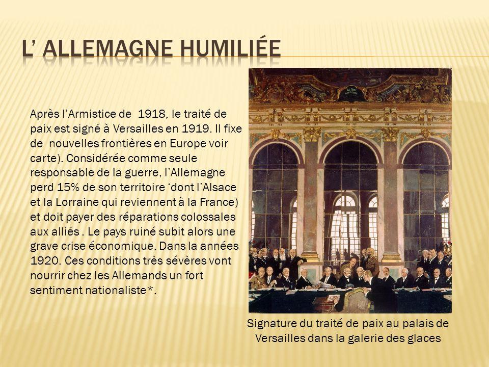 Après lArmistice de 1918, le traité de paix est signé à Versailles en 1919.