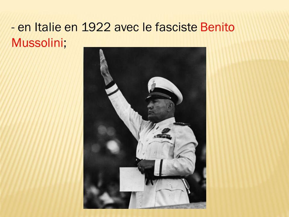 - en Italie en 1922 avec le fasciste Benito Mussolini;