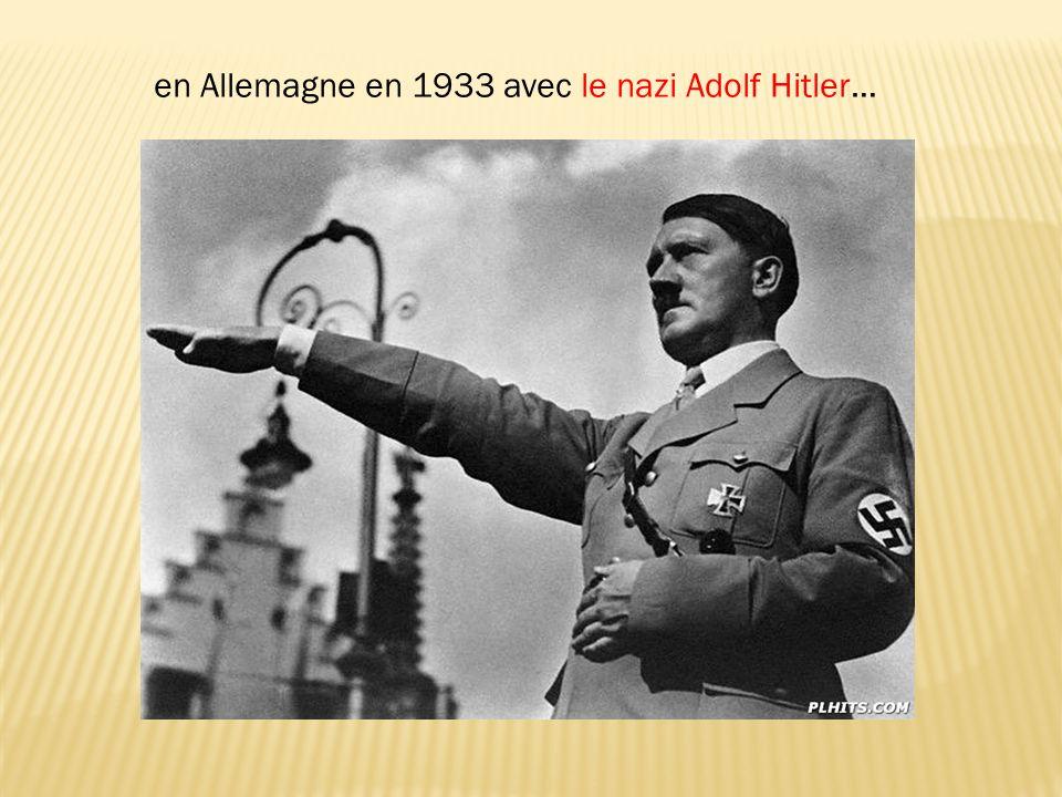 en Allemagne en 1933 avec le nazi Adolf Hitler…