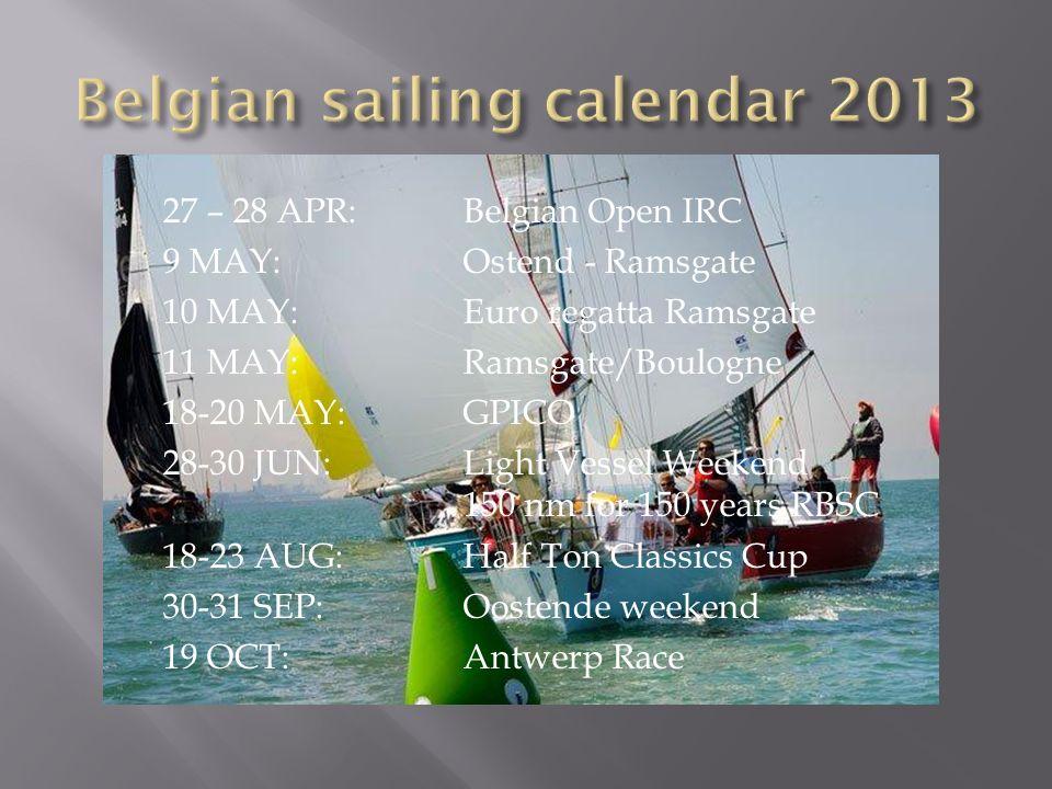 27 – 28 APR:Belgian Open IRC 9 MAY:Ostend - Ramsgate 10 MAY:Euro regatta Ramsgate 11 MAY:Ramsgate/Boulogne 18-20 MAY: GPICO 28-30 JUN: Light Vessel We