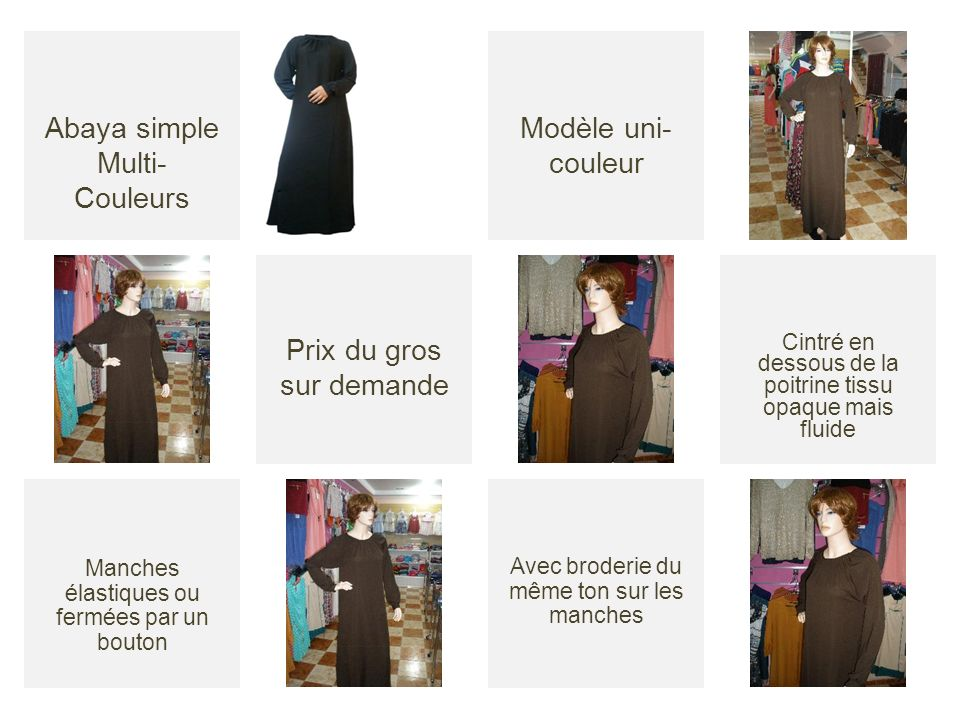 Avec broderie du même ton sur les manches Modèle uni- couleur Abaya simple Multi- Couleurs Prix du gros sur demande Cintré en dessous de la poitrine t