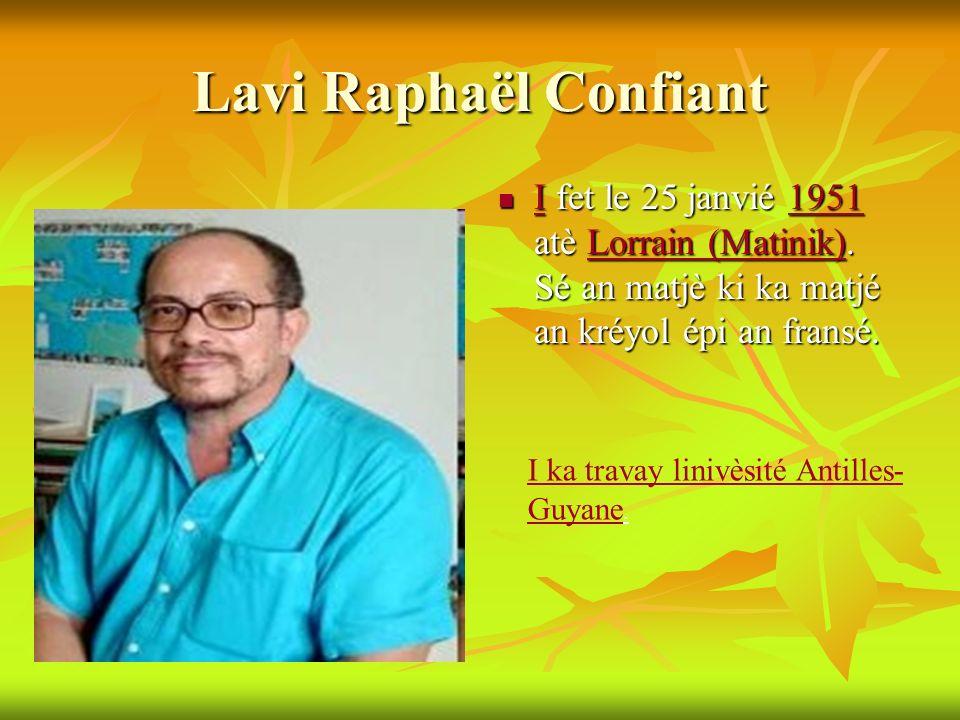 Lavi Raphaël Confiant I I fet le 25 janvié 1 1 1 1 1 9999 5555 1111atè L L L L L oooo rrrr rrrr aaaa iiii nnnn ( ( ( ( MMMM aaaa tttt iiii nnnn iiii k
