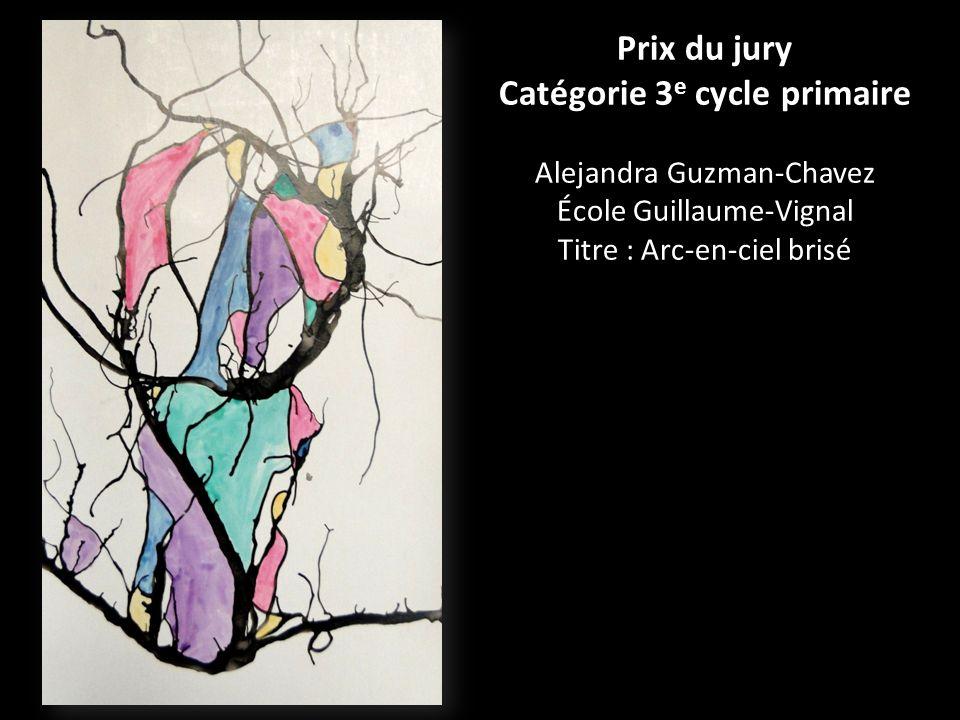 Prix du jury Catégorie 3 e cycle primaire Alejandra Guzman-Chavez École Guillaume-Vignal Titre : Arc-en-ciel brisé