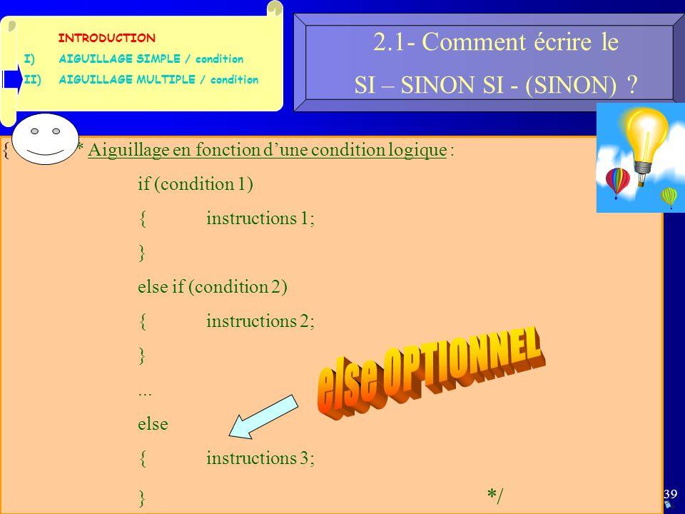 39 2.1- Comment écrire le SI – SINON SI - (SINON) .