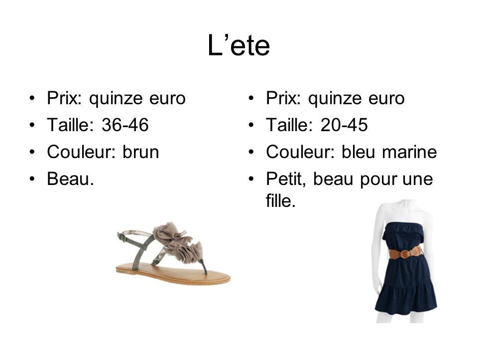Lete Prix: quinze euro Taille: 36-46 Couleur: brun Beau. Prix: quinze euro Taille: 20-45 Couleur: bleu marine Petit, beau pour une fille.