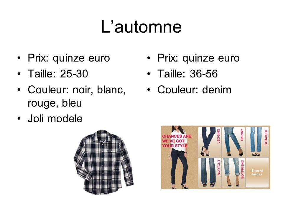 Lautomne Prix: quinze euro Taille: 25-30 Couleur: noir, blanc, rouge, bleu Joli modele Prix: quinze euro Taille: 36-56 Couleur: denim
