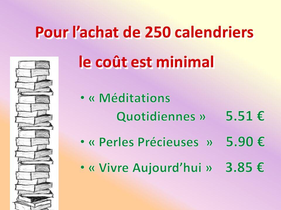 Pour lachat de 250 calendriers le coût est minimal Pour lachat de 250 calendriers le coût est minimal