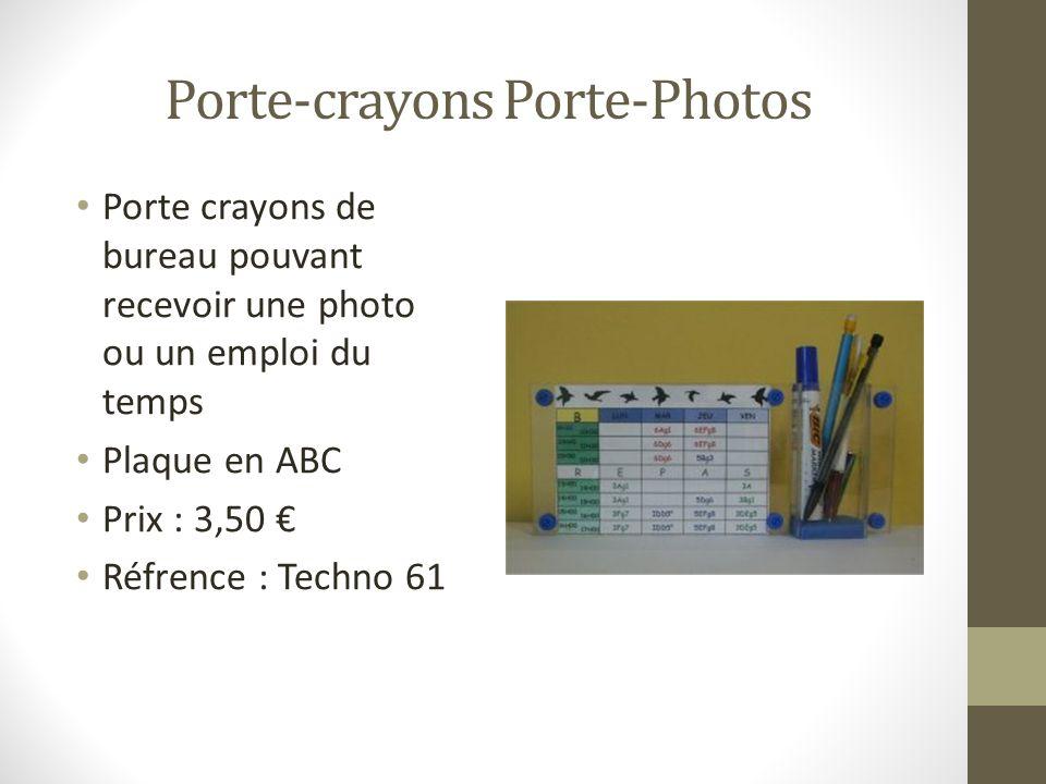 Porte-crayons Porte-Photos Porte crayons de bureau pouvant recevoir une photo ou un emploi du temps Plaque en ABC Prix : 3,50 Réfrence : Techno 61