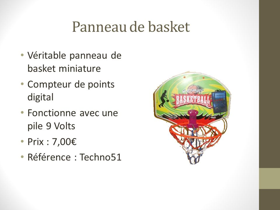 Panneau de basket Véritable panneau de basket miniature Compteur de points digital Fonctionne avec une pile 9 Volts Prix : 7,00 Référence : Techno51