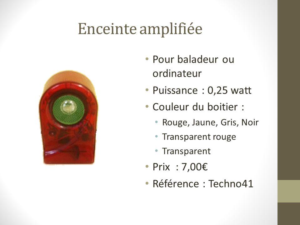 Enceinte amplifiée Pour baladeur ou ordinateur Puissance : 0,25 watt Couleur du boitier : Rouge, Jaune, Gris, Noir Transparent rouge Transparent Prix : 7,00 Référence : Techno41