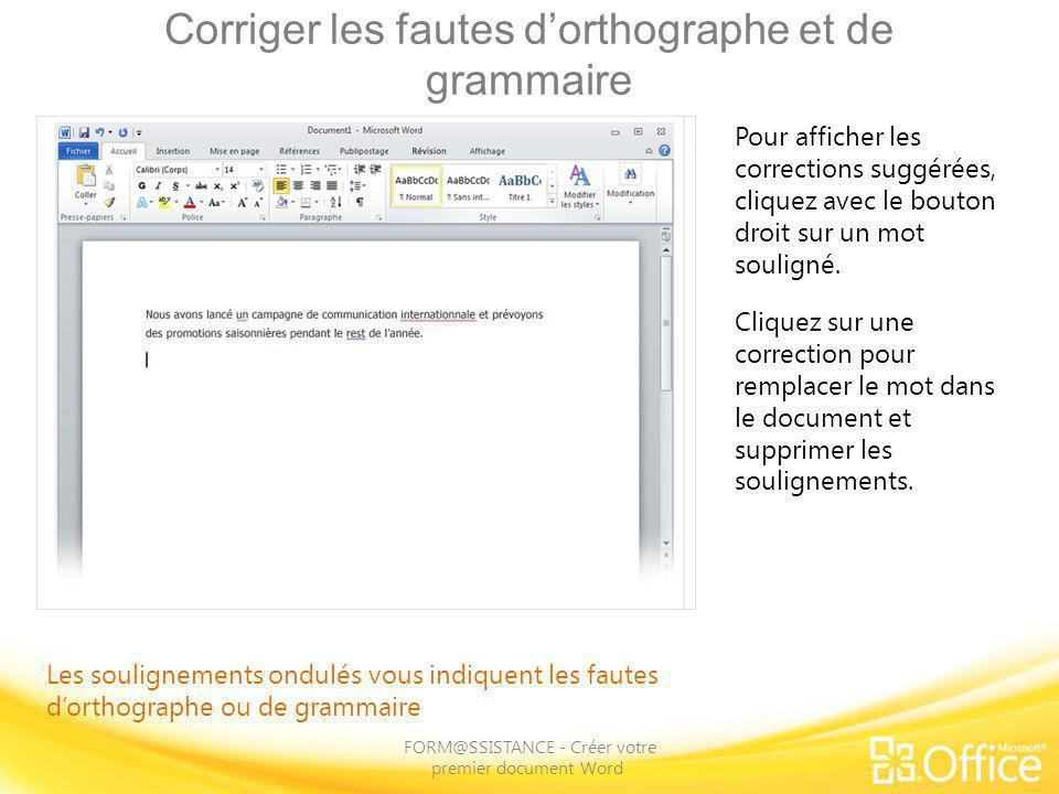 Corriger les fautes dorthographe et de grammaire FORM@SSISTANCE - Créer votre premier document Word Les soulignements ondulés vous indiquent les faute