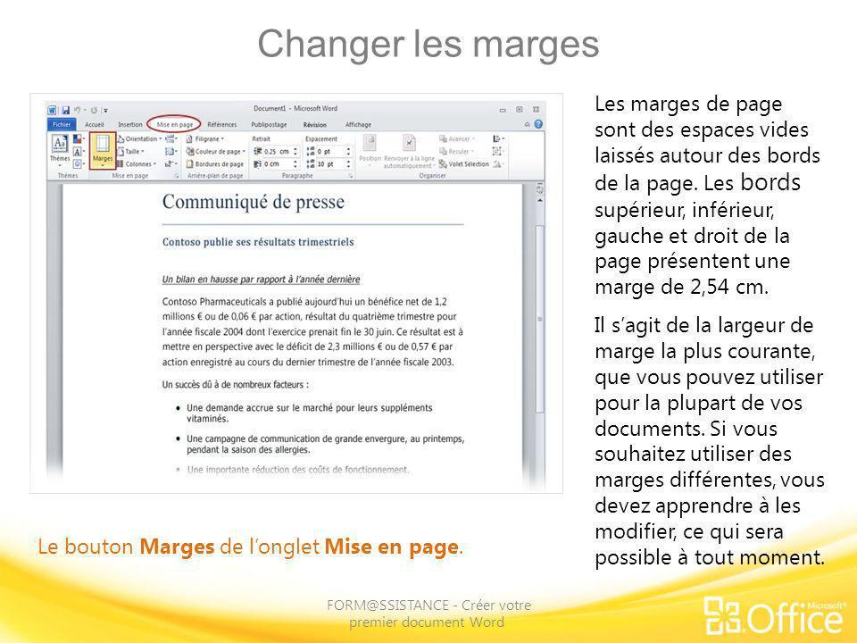 Changer les marges FORM@SSISTANCE - Créer votre premier document Word Le bouton Marges de longlet Mise en page. Les marges de page sont des espaces vi