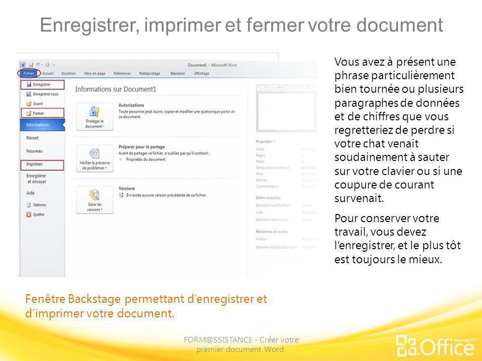 Enregistrer, imprimer et fermer votre document FORM@SSISTANCE - Créer votre premier document Word Fenêtre Backstage permettant denregistrer et dimprim