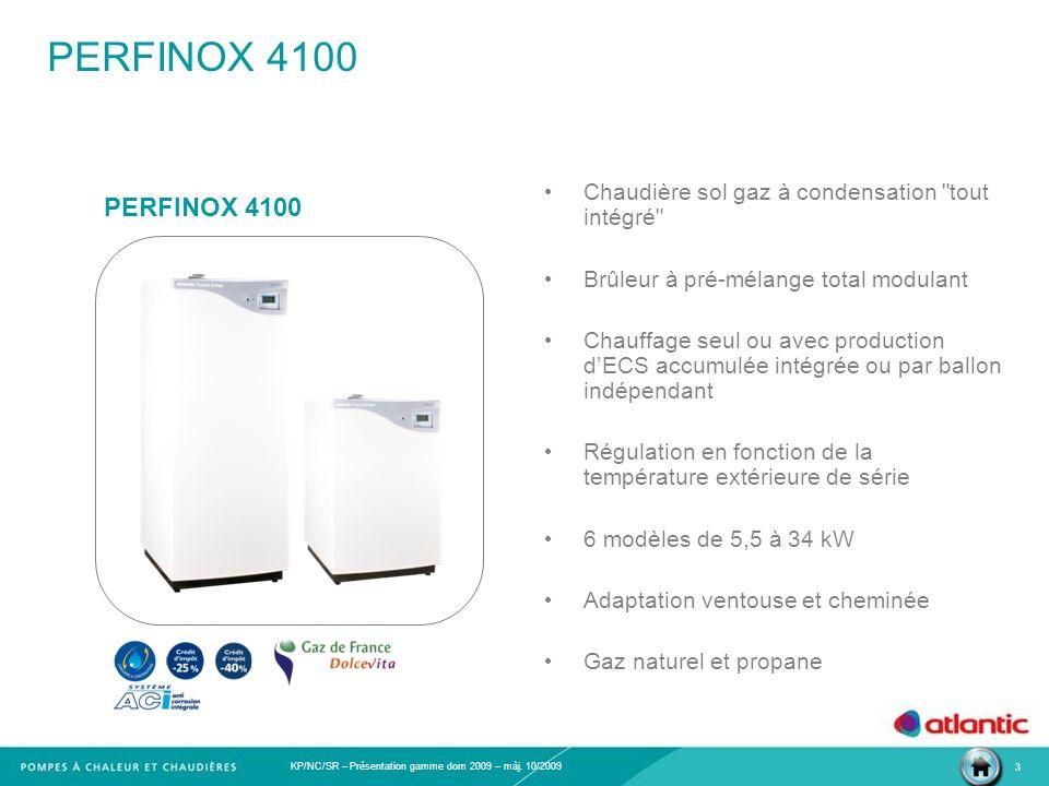 KP/NC/SR – Présentation gamme dom 2009 – màj. 10/2009 3 PERFINOX 4100 Chaudière sol gaz à condensation