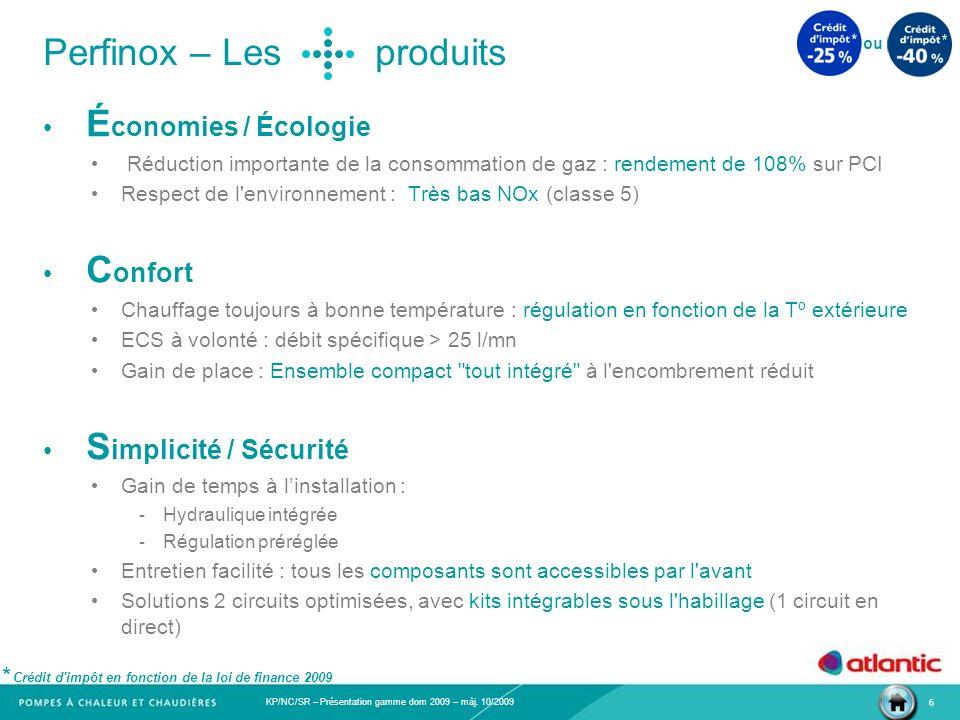 KP/NC/SR – Présentation gamme dom 2009 – màj. 10/2009 6 Perfinox – Les produits É conomies / Écologie Réduction importante de la consommation de gaz :