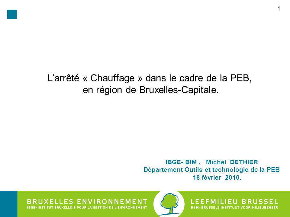 1 IBGE- BIM, Michel DETHIER Département Outils et technologie de la PEB 18 février 2010.