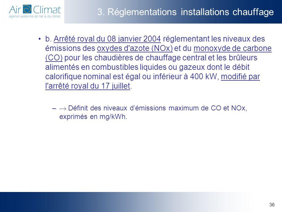 36 3. Réglementations installations chauffage b. Arrêté royal du 08 janvier 2004 réglementant les niveaux des émissions des oxydes d'azote (NOx) et du