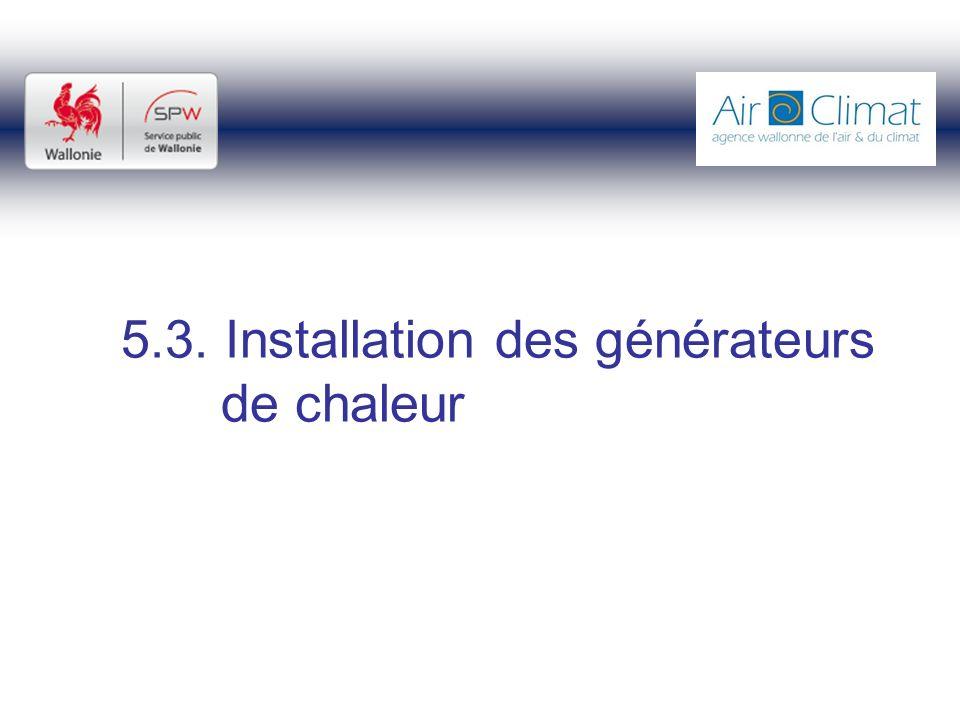 5.3. Installation des générateurs de chaleur