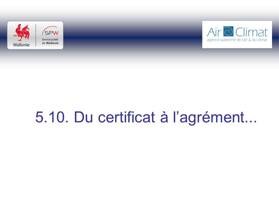 5.10. Du certificat à lagrément...