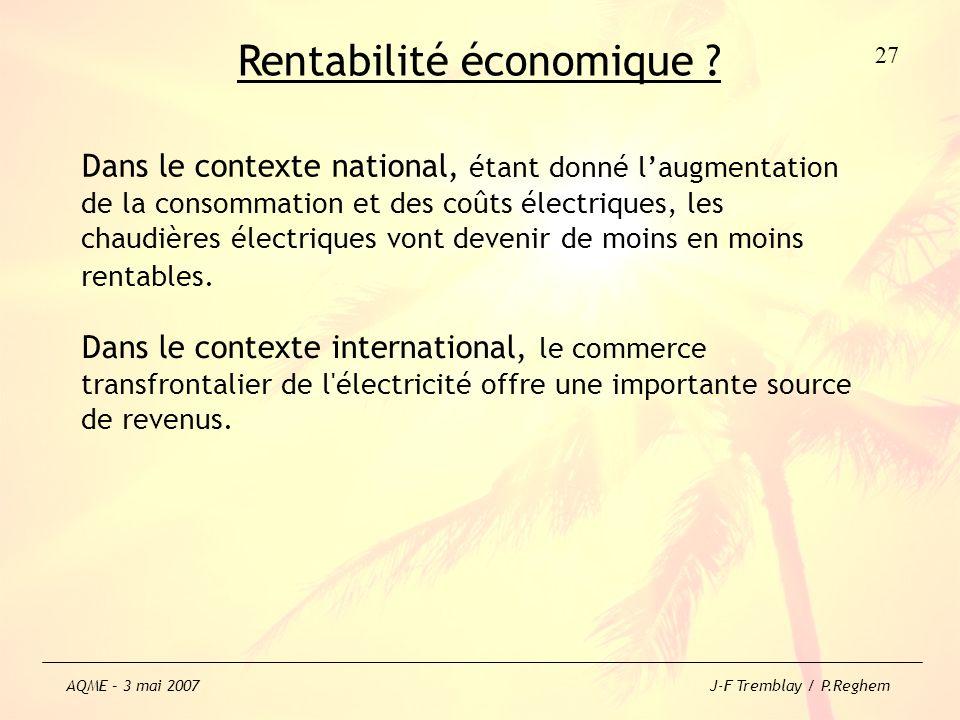 Rentabilité économique ? Dans le contexte international, le commerce transfrontalier de l'électricité offre une importante source de revenus. 27 AQME