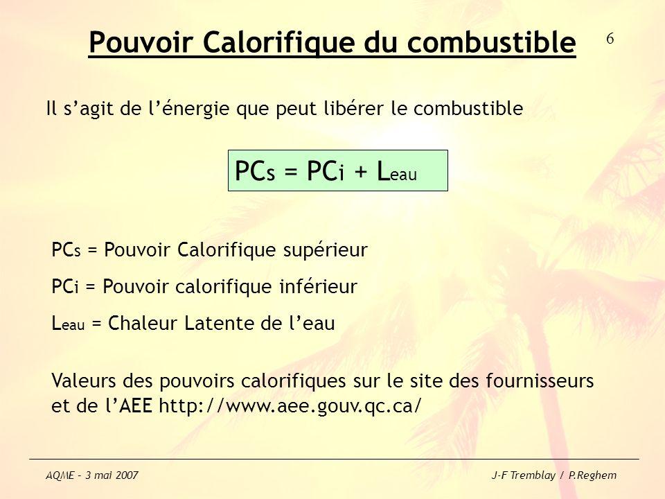 Pouvoir Calorifique du combustible Valeurs des pouvoirs calorifiques sur le site des fournisseurs et de lAEE http://www.aee.gouv.qc.ca/ Il sagit de lé