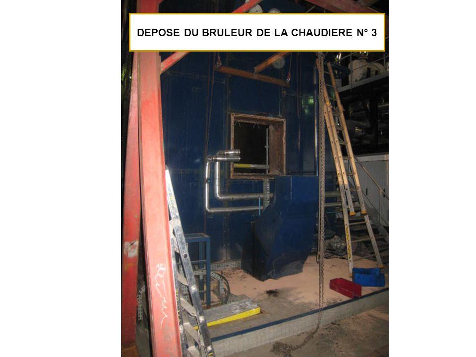 DEPOSE DU BRULEUR DE LA CHAUDIERE N° 3