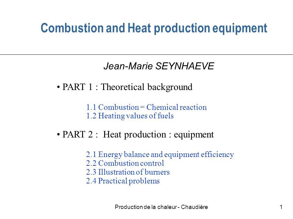 Production de la chaleur - Chaudière32 Charge partielle Rendement à charge partielle : or On obtient finalement FORMULE DE DITTRICH