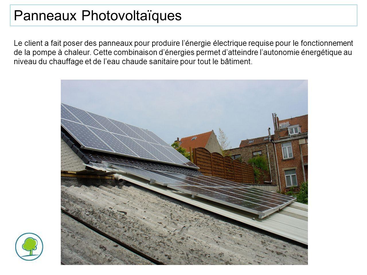Panneaux Photovoltaïques Le client a fait poser des panneaux pour produire lénergie électrique requise pour le fonctionnement de la pompe à chaleur. C