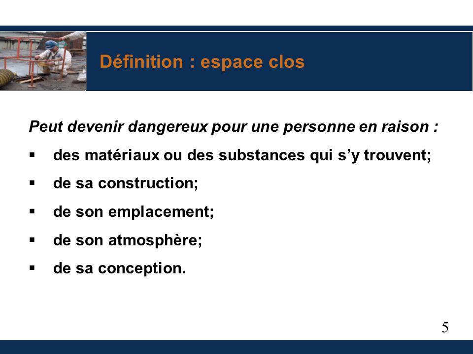 5 Peut devenir dangereux pour une personne en raison : des matériaux ou des substances qui sy trouvent; de sa construction; de son emplacement; de son atmosphère; de sa conception.