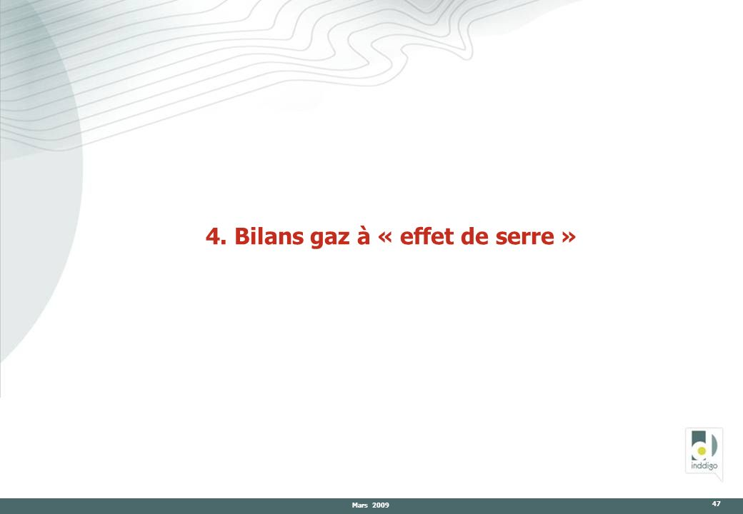 Mars 2009 47 4. Bilans gaz à « effet de serre »