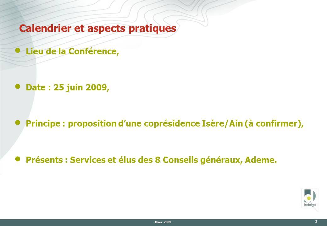Mars 2009 5 Calendrier et aspects pratiques Lieu de la Conférence, Date : 25 juin 2009, Principe : proposition dune coprésidence Isère/Ain (à confirme