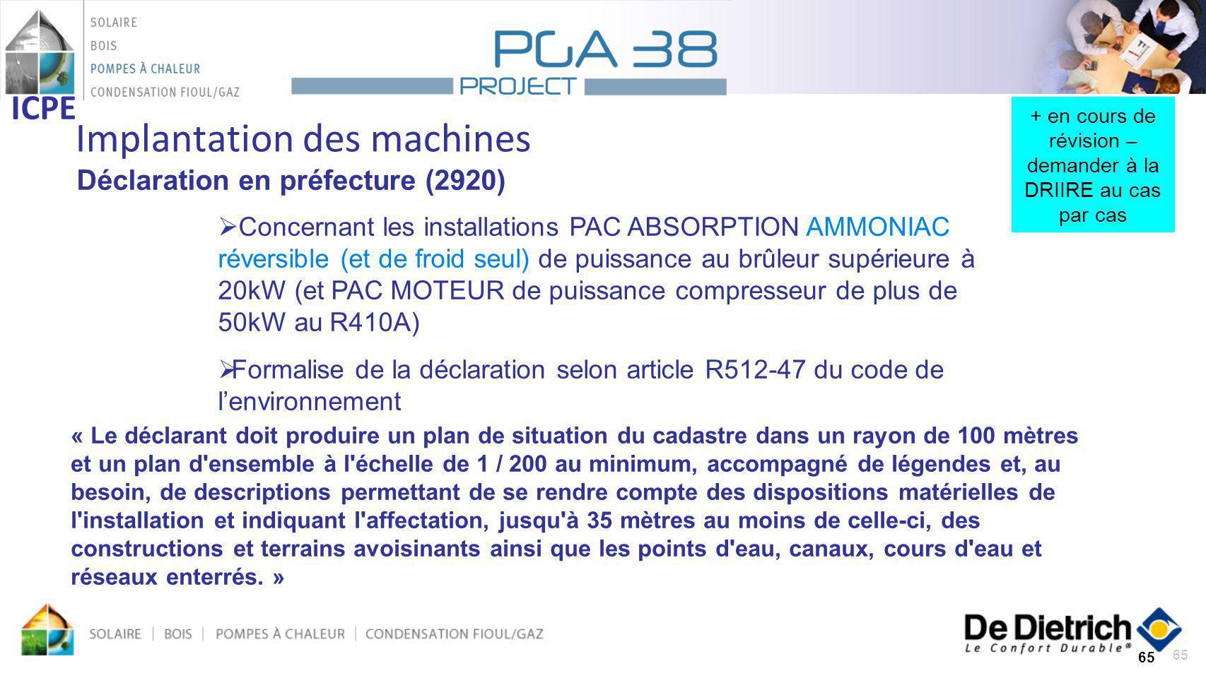 65 Implantation des machines 65 ICPE Déclaration en préfecture (2920) Concernant les installations PAC ABSORPTION AMMONIAC réversible (et de froid seu