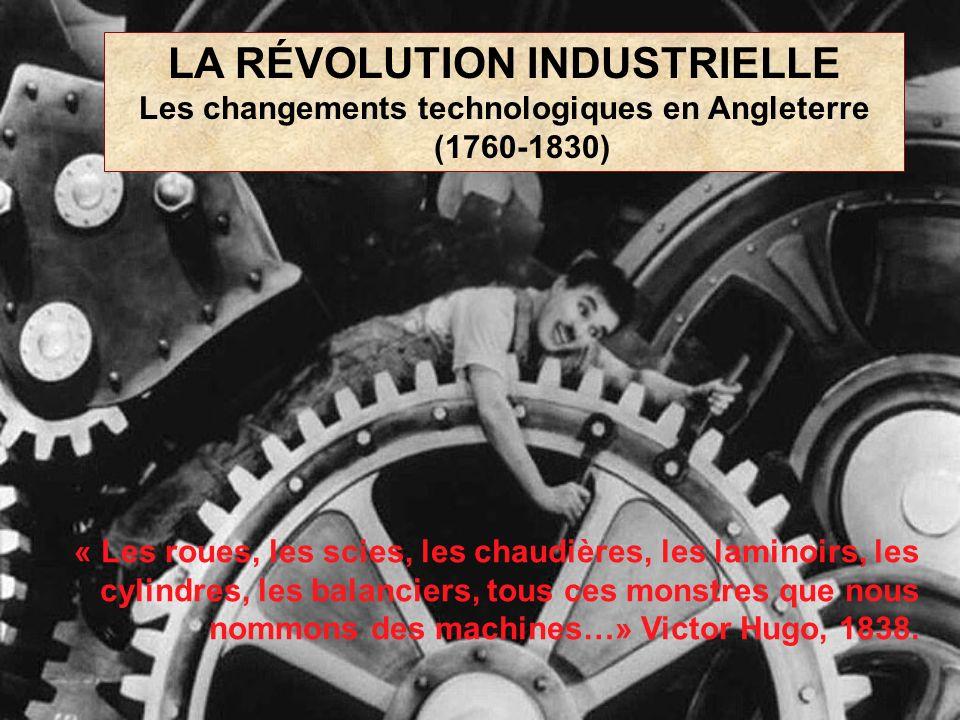 « Les roues, les scies, les chaudières, les laminoirs, les cylindres, les balanciers, tous ces monstres que nous nommons des machines…» Victor Hugo, 1838.