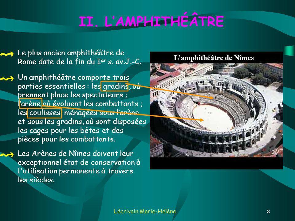 8 II.LAMPHITHÉÂTRE Le plus ancien amphithéâtre de Rome date de la fin du I er s.