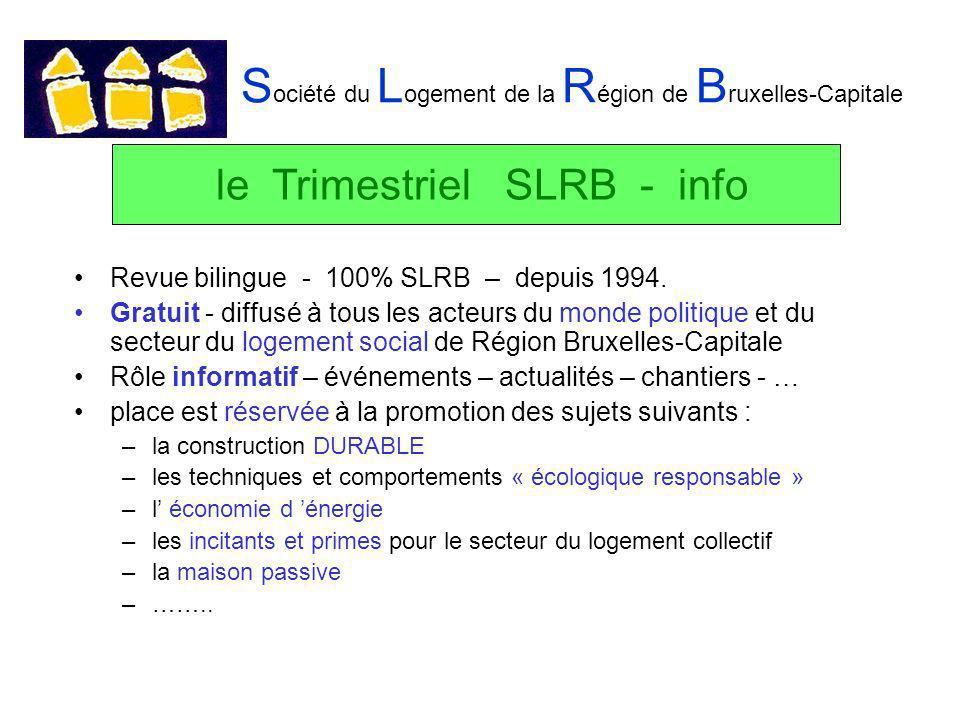 S ociété du L ogement de la R égion de B ruxelles-Capitale Revue bilingue - 100% SLRB – depuis 1994.
