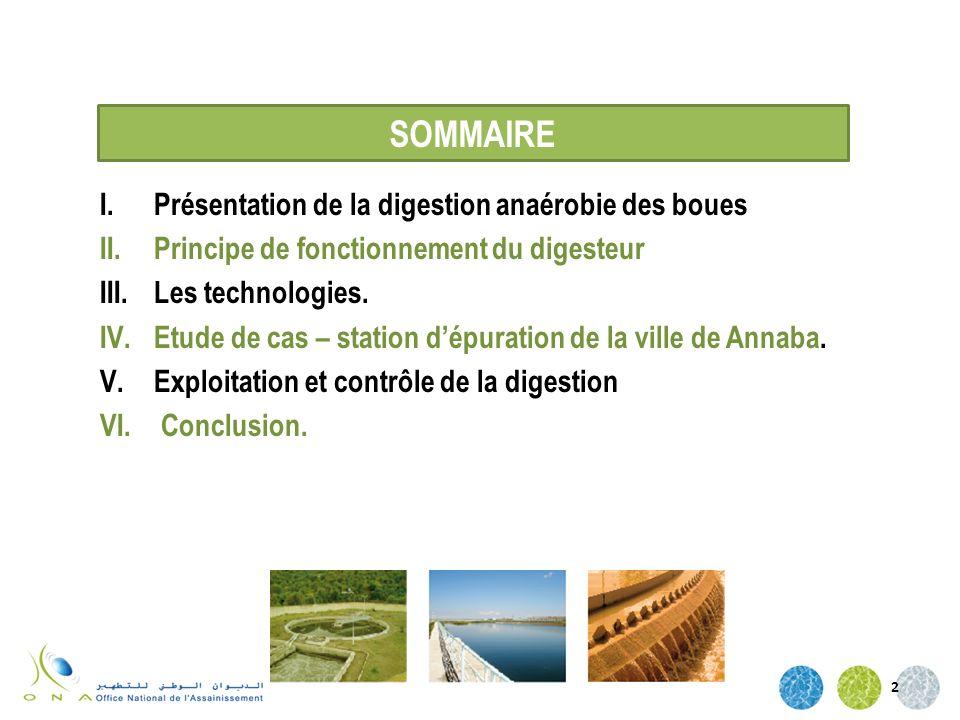 I.Présentation de la digestion anaérobie des boues II.Principe de fonctionnement du digesteur III.Les technologies. IV.Etude de cas – station dépurati