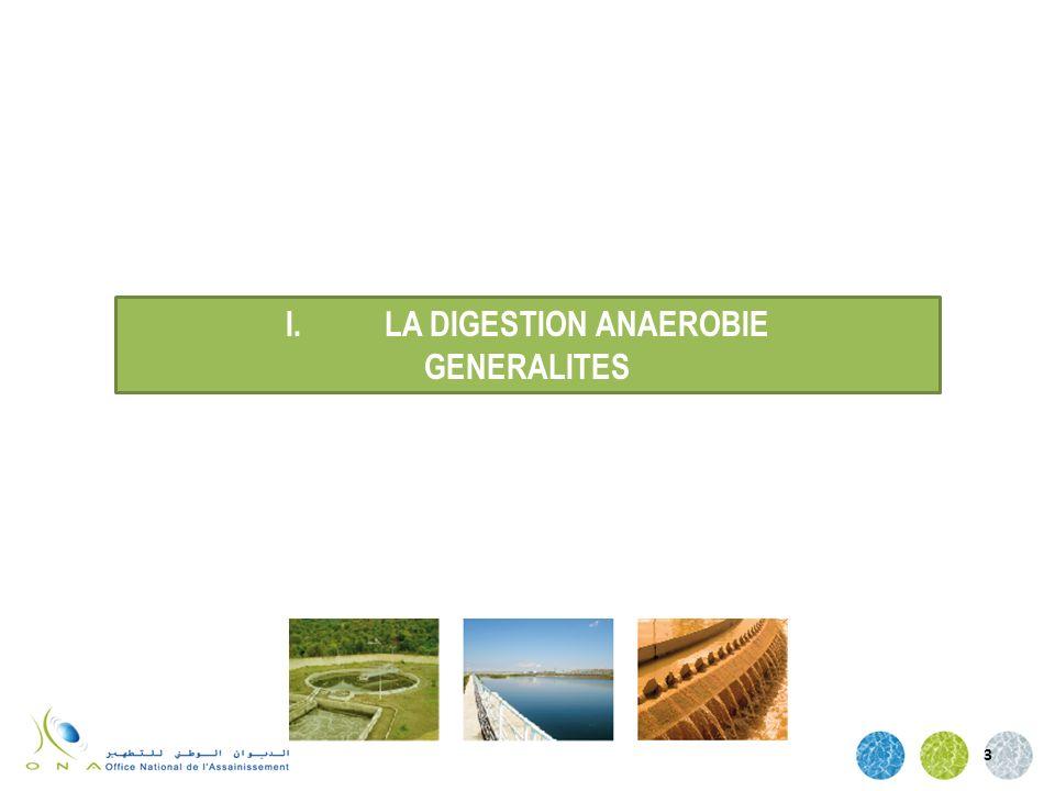 3 I.LA DIGESTION ANAEROBIE GENERALITES