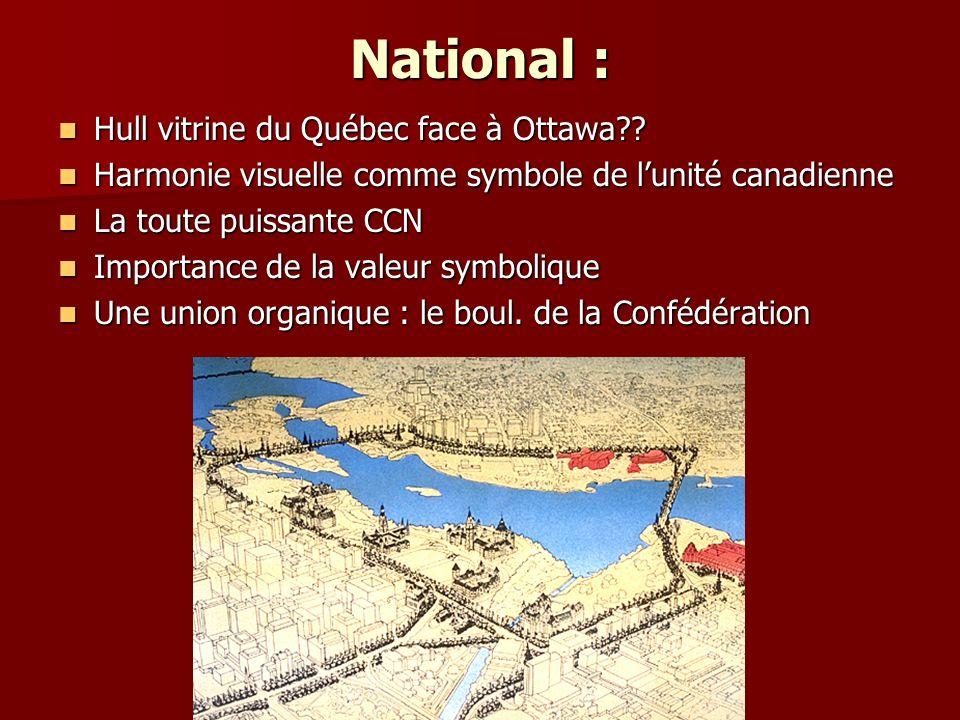 National : Hull vitrine du Québec face à Ottawa?.Hull vitrine du Québec face à Ottawa?.