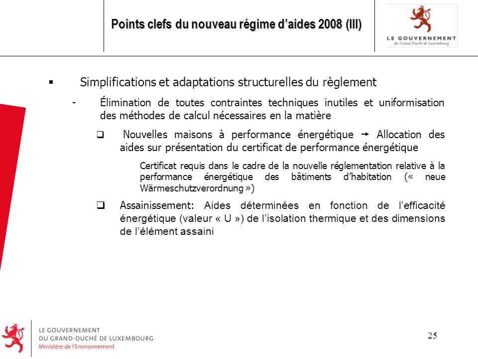 25 Simplifications et adaptations structurelles du règlement -Élimination de toutes contraintes techniques inutiles et uniformisation des méthodes de