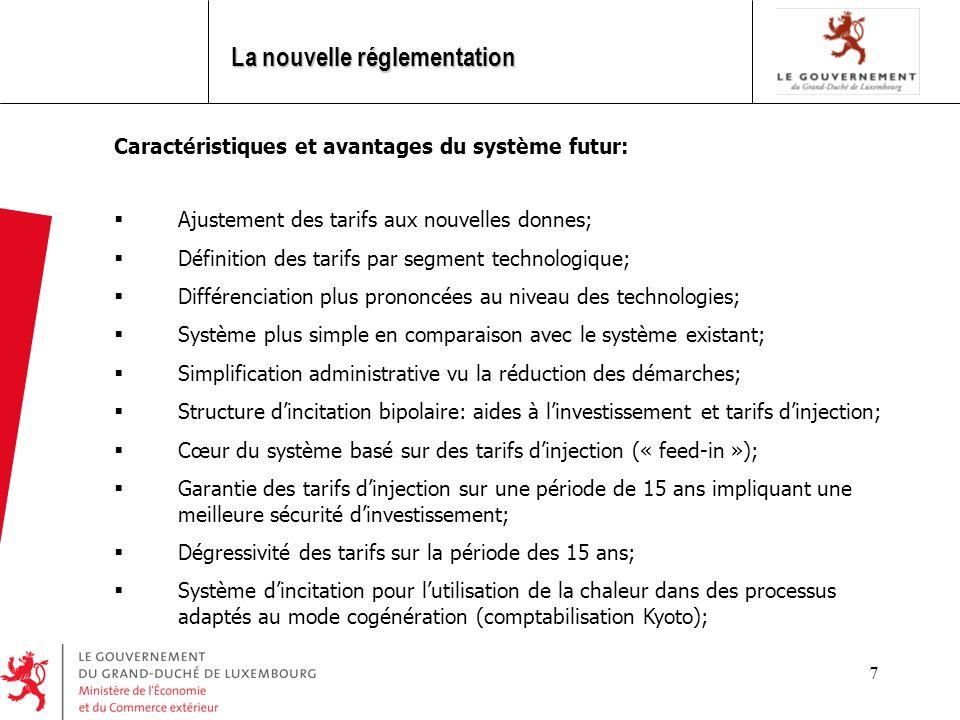 7 La nouvelle réglementation Caractéristiques et avantages du système futur: Ajustement des tarifs aux nouvelles donnes; Définition des tarifs par seg