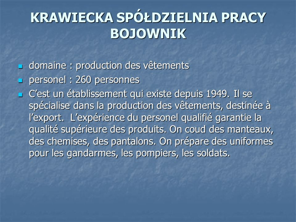 KRAWIECKA SPÓŁDZIELNIA PRACY BOJOWNIK domaine : production des vêtements domaine : production des vêtements personel : 260 personnes personel : 260 pe