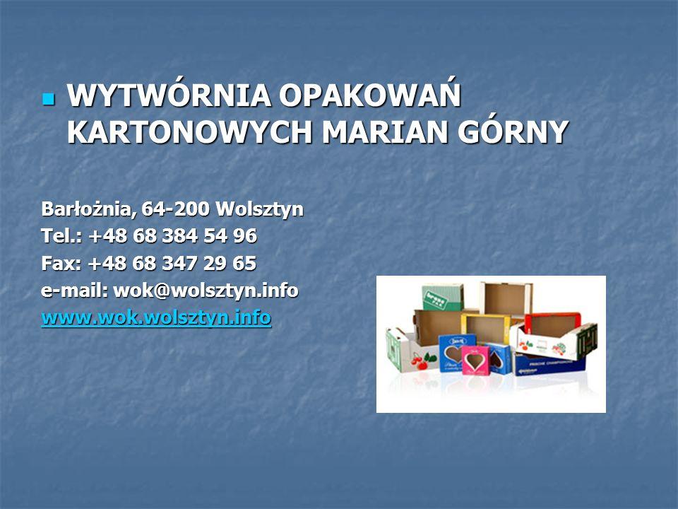 WYTWÓRNIA OPAKOWAŃ KARTONOWYCH MARIAN GÓRNY WYTWÓRNIA OPAKOWAŃ KARTONOWYCH MARIAN GÓRNY Barłożnia, 64-200 Wolsztyn Tel.: +48 68 384 54 96 Fax: +48 68
