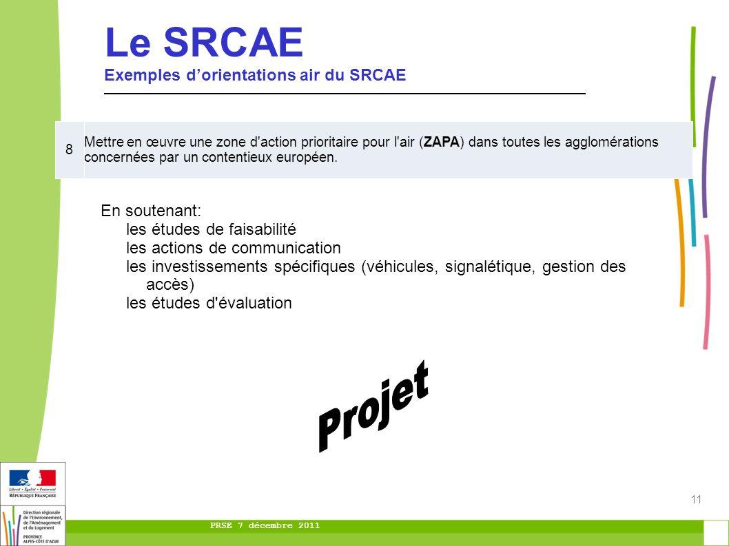 PRSE 7 décembre 2011 11 8 Mettre en œuvre une zone d'action prioritaire pour l'air (ZAPA) dans toutes les agglomérations concernées par un contentieux