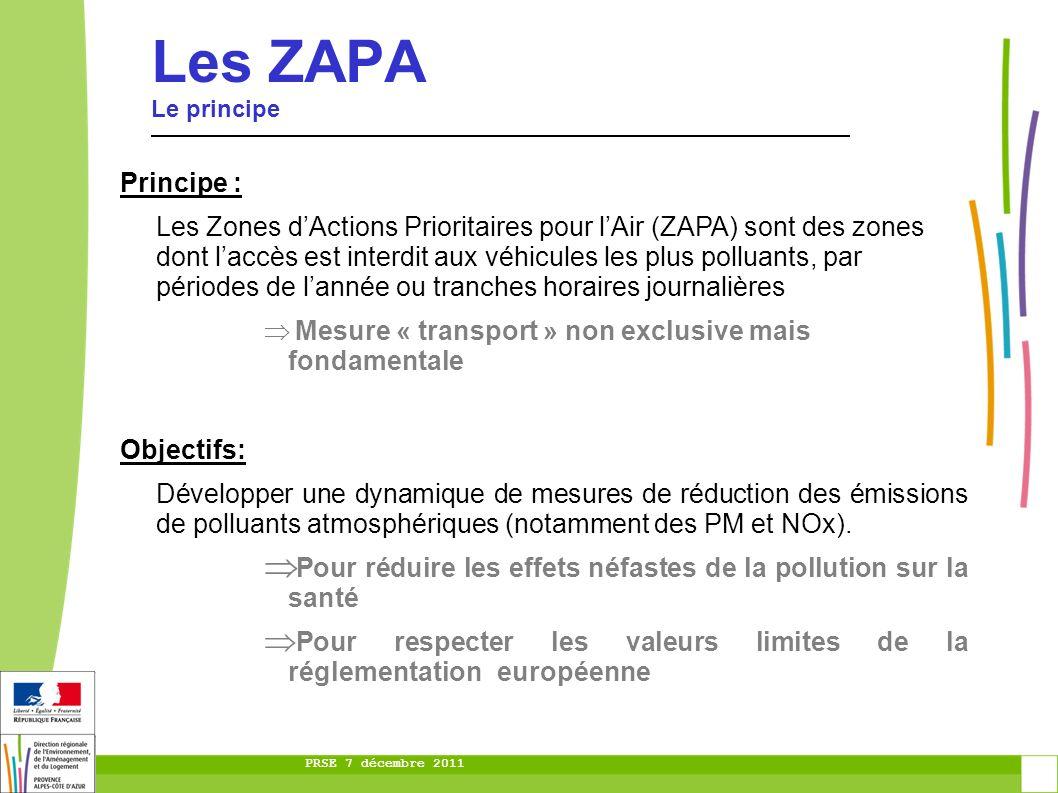 PRSE 7 décembre 2011 Les ZAPA Les collectivités candidates à lexpérimentation 2 ont été retenues à lappel à projet lancé par lADEME (étude de faisabilité) : - CPA - NCA MPM sest déclarée candidate en liaison avec Marseille à lexpérimentation en octobre dernier